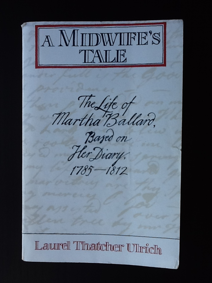 essay a midwifes tale A midwife's tale pick one item of material culture from either the book or movie version of a midwife's tale interpret its historical meaning and significance.